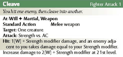 "The at-will fighter exploit ""cleave"" - previously a 3rd Edition feat."